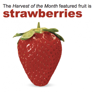 Harvest of the Month Strawberries